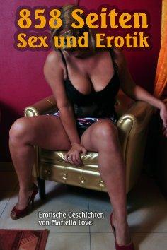 ebook: 858 Seiten Sex und Erotik