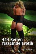 ebook: 444 Seiten fesselnde Erotik