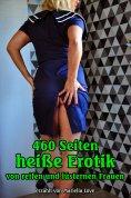 ebook: 460 Seiten heiße Erotik