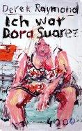 eBook: Ich war Dora Suarez