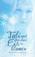 eBook: Tuli und ihre drei Eisblumen