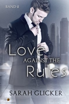 ebook: Love Against the Rules: Band 2