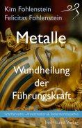 eBook: Metalle - Wundheilung der Führungskraft