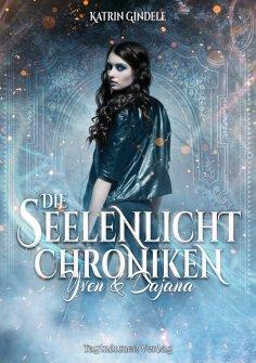 eBook: Die Seelenlicht Chroniken