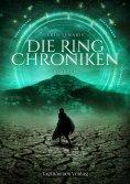 eBook: Die Ring Chroniken 3 - Berufen