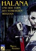 ebook: Halana und der Turm des Schwarzen Herzogs
