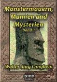 eBook: Monstermauern, Mumien und Mysterien Band 1