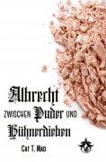 ebook: Albrecht zwischen Puder und Hühnerdieben