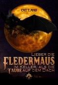 eBook: Lieber die Fledermaus im Keller als die Taube auf dem Dach