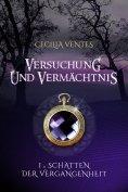 ebook: Versuchung und Vermächtnis, Teil 1: Schatten der Vergangenheit