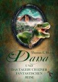 ebook: Dana und das Tagebuch einer fantastischen Reise