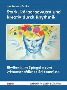 eBook: Stark, körperbewusst und kreativ durch Rhythmik