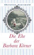 eBook: Die Ehe der Barbara Körner