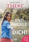 ebook: THEKI® - Ent-wickle dich!