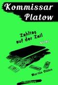 ebook: Kommissar Platow, Band 13: Zahltag auf der Zeil