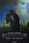 eBook: Augenstern - Band 1: Die Invasoren