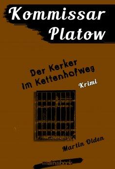ebook: Kommissar Platow, Band 14: Der Kerker im Kettenhofweg