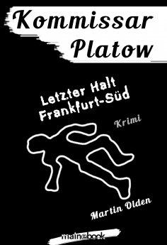 ebook: Kommissar Platow, Band 15: Letzter Halt Frankfurt-Süd