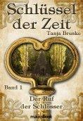 eBook: Schlüssel der Zeit - Band 1: Der Ruf der Schlösser