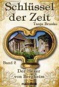 eBook: Schlüssel der Zeit - Band 2: Der Hexer von Bergheim