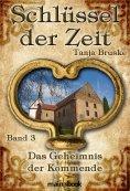 eBook: Schlüssel der Zeit - Band 3: Das Geheimnis der Kommende