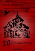ebook: Haus der Hüterin: Band 10 - Die Wächterin