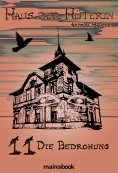 eBook: Haus der Hüterin: Band 11 - Die Bedrohung