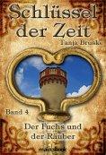 eBook: Schlüssel der Zeit - Band 4: Der Fuchs und der Räuber