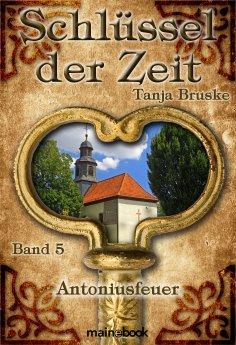 eBook: Schlüssel der Zeit - Band 5: Antoniusfeuer