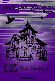 eBook: Haus der Hüterin: Band 12 - Der Händler