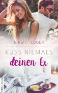 eBook: Küss niemals deinen Ex