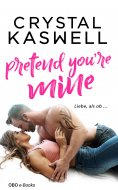 eBook: Pretend you're mine