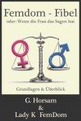 ebook: Femdom-Fibel oder: Wenn die Frau das Sagen hat.