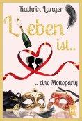 eBook: L(i)eben ist....eine Mottoparty