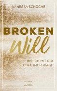 ebook: BROKEN Will - Bis ich mit dir zu träumen wage