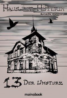 eBook: Haus der Hüterin: Band 13 - Der Umsturz
