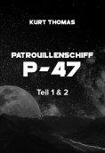 eBook: Patrouillenschiff P-47: Teil 1 & 2