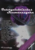 eBook: Intergalaktisches Seemannsgarn