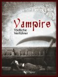 eBook: Vampire - Tödliche Verführer