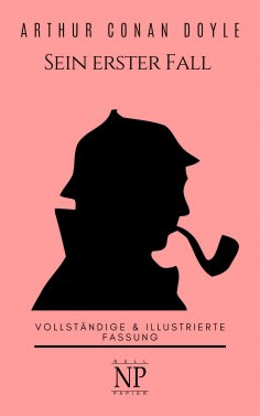 ebook: Sherlock Holmes – Sein erster Fall und andere Detektivgeschichten