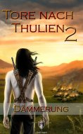 ebook: Die Tore nach Thulien - 2. Episode - Dämmerung