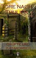 ebook: Die Tore nach Thulien - 4. Episode - Grüfte und Katakomben