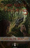 eBook: Die Tore nach Thulien - 5. Episode - Eine alte Macht
