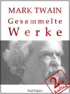 eBook: Mark Twain - Gesammelte Werke