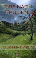 eBook: Die Tore nach Thulien - 7. Episode - Vergessene Welten