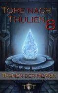 eBook: Die Tore nach Thulien - 8. Episode - Tränen der Herrin