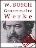eBook: Wilhelm Busch - Gesammelte Werke - Bildergeschichten, Märchen, Erzählungen, Gedichte