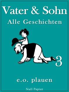 eBook: Vater & Sohn – Band 3