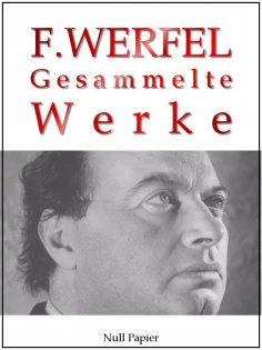 eBook: Franz Werfel - Gesammelte Werke - Romane, Lyrik, Drama