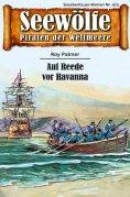 eBook: Seewölfe - Piraten der Weltmeere 473